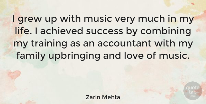 Zarin Mehta Quote About Accountant, Achieved, Combining, Family, Grew: I Grew Up With Music...