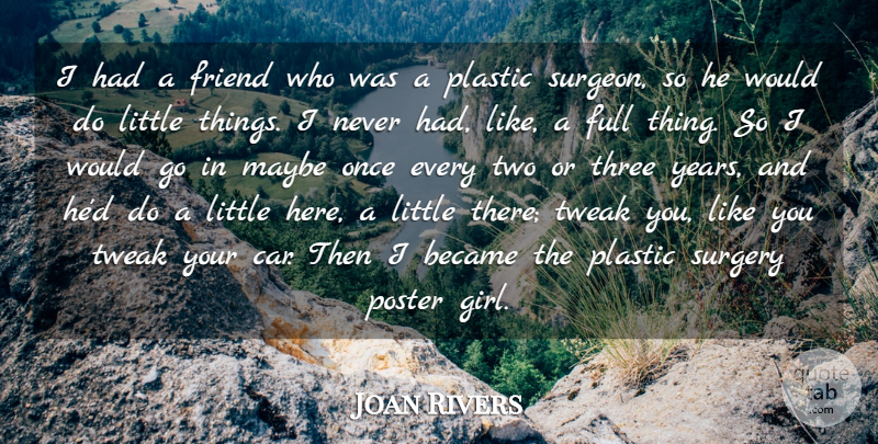 Joan Rivers Quote About Became, Car, Full, Maybe, Plastic: I Had A Friend Who...