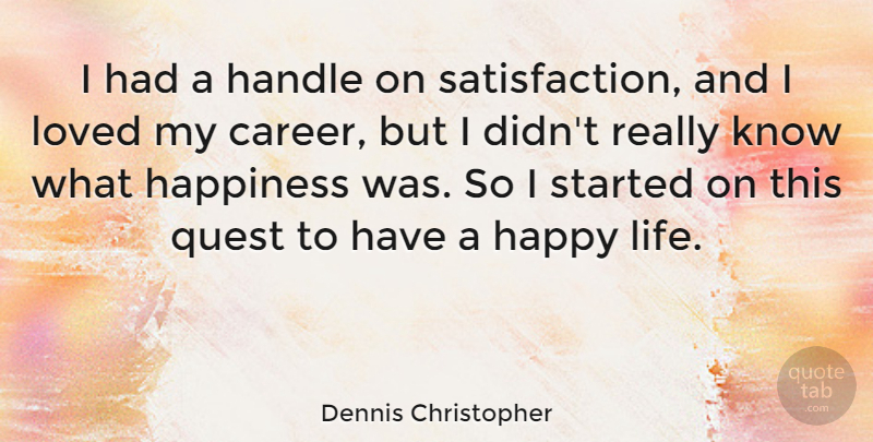 dennis christopher i had a handle on satisfaction and i loved my