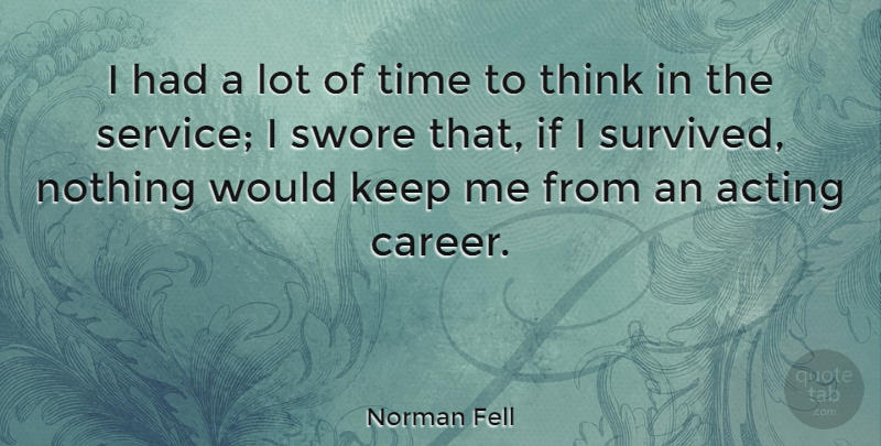 Norman Fell Quote About Acting, Time: I Had A Lot Of...