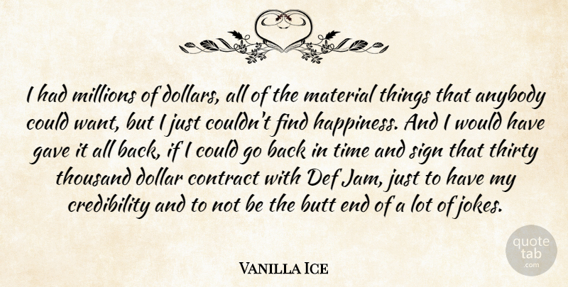 Vanilla Ice I Had Millions Of Dollars All Of The Material Things
