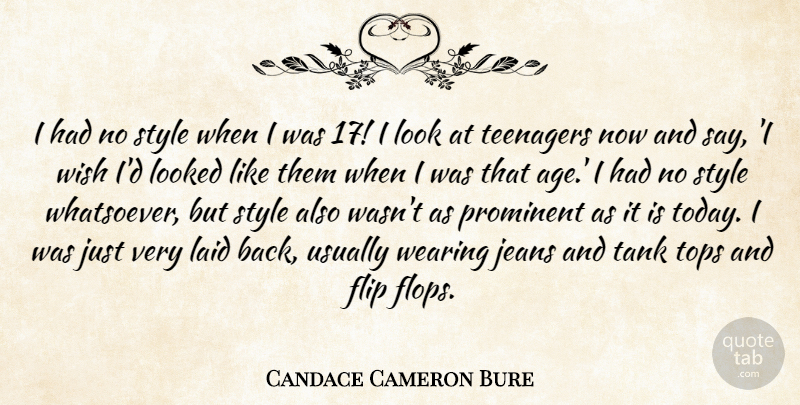 Candace Cameron Bure Quote About Age, Flip, Jeans, Laid, Looked: I Had No Style When...
