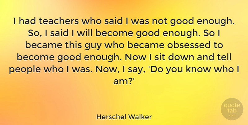 Herschel Walker I Had Teachers Who Said I Was Not Good Enough So