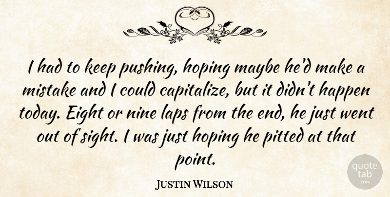 Justin Wilson: I had to keep pushing, hoping maybe he\'d make ...