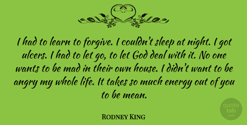 Rodney King Quote About Letting Go, Mean, Sleep: I Had To Learn To...