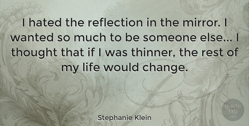 Stephanie Klein I Hated The Reflection In The Mirror I Wanted So