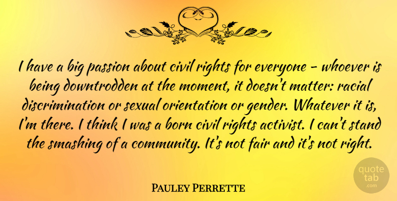 Pauley Perrette Quote About Passion, Thinking, Rights: I Have A Big Passion...