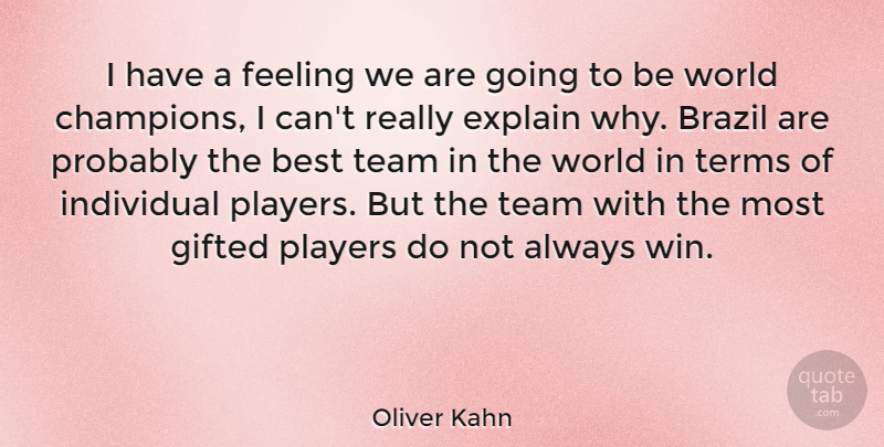 Oliver Kahn Quote About Team, Winning, Player: I Have A Feeling We...