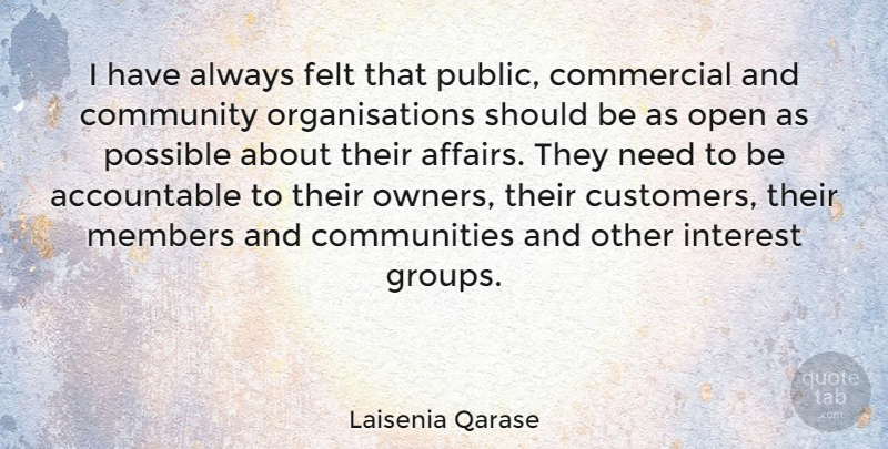 Laisenia Qarase Quote About Community, Needs, Groups: I Have Always Felt That...