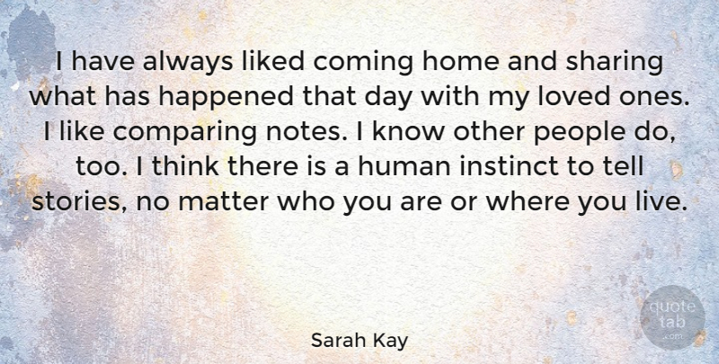 Sarah Kay I Have Always Liked Coming Home And Sharing What Has