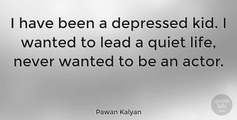 Pawan Kalyan I Have Been A Depressed Kid I Wanted To Lead A Quiet