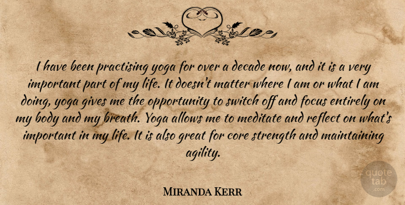 Miranda Kerr Quote About Yoga, Opportunity, Giving: I Have Been Practising Yoga...