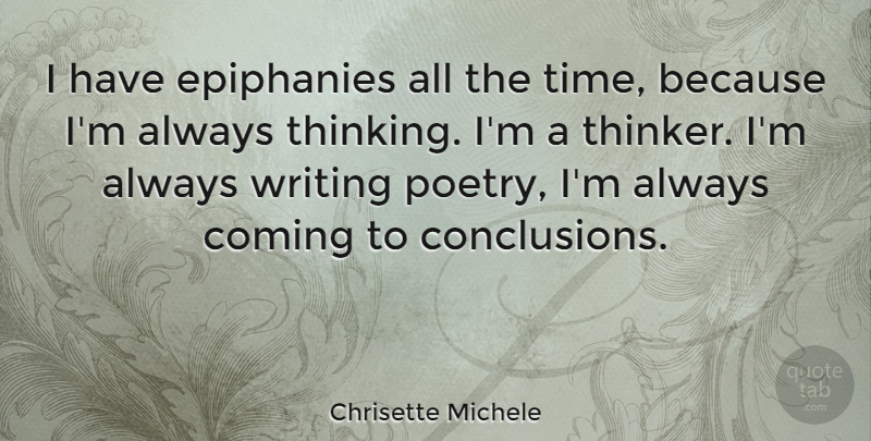 Chrisette Michele Quote About Writing, Thinking, Epiphany: I Have Epiphanies All The...