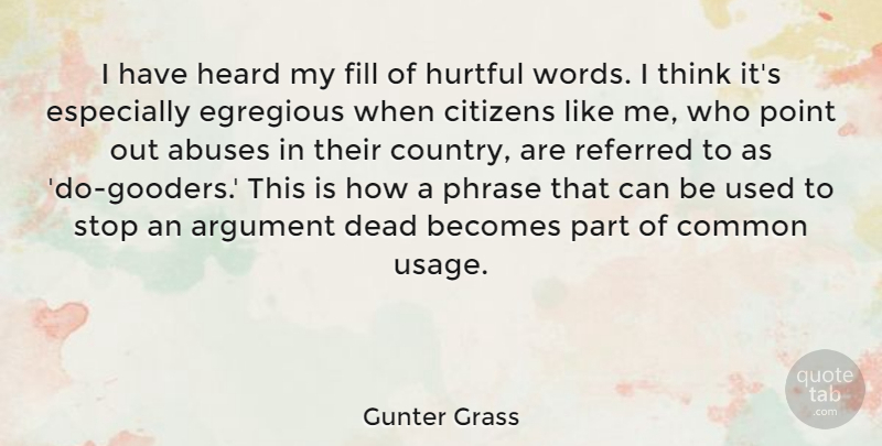 Gunter Grass I Have Heard My Fill Of Hurtful Words I Think Its