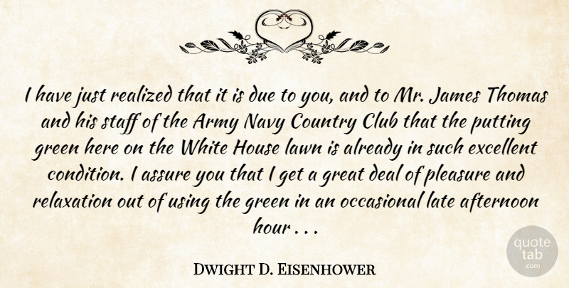 Dwight D. Eisenhower Quote About Sports, Country, Army: I Have Just Realized That...