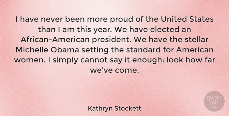 Kathryn Stockett I Have Never Been More Proud Of The United States