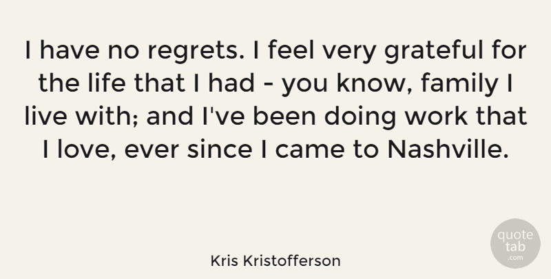 Kris Kristofferson I Have No Regrets I Feel Very Grateful For The