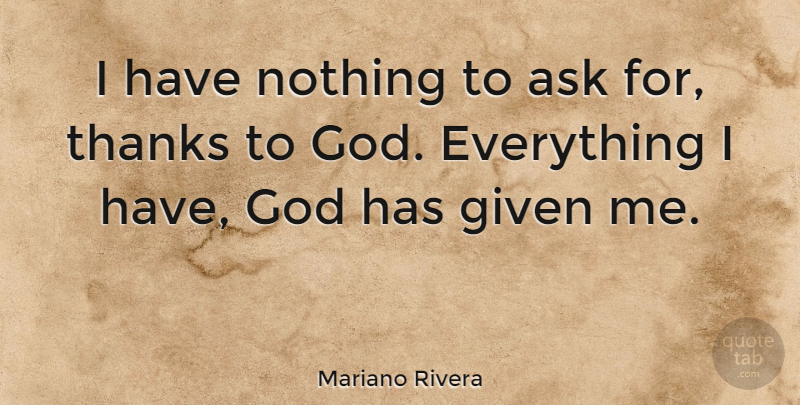 Mariano Rivera I Have Nothing To Ask For Thanks To God Everything
