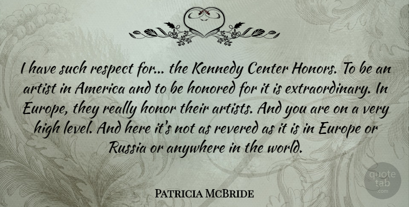 Patricia McBride Quote About America, Anywhere, Center, Europe, High: I Have Such Respect For...