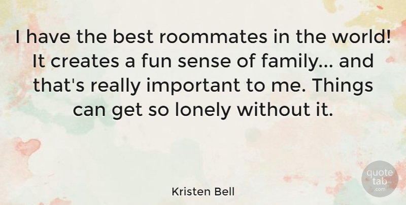 Kristen Bell: I have the best roommates in the world! It ...