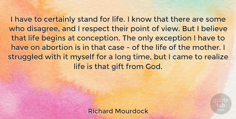 Richard Mourdock I Have To Certainly Stand For Life I Know That