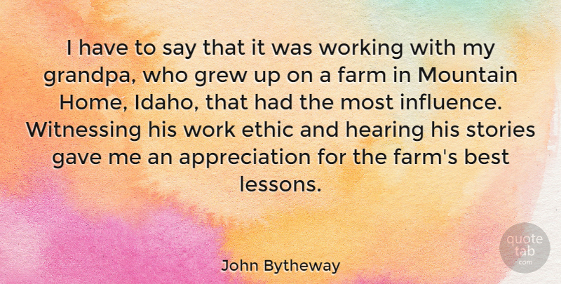 John Bytheway Quote About Appreciation, Best, Ethic, Farm, Gave: I Have To Say That...