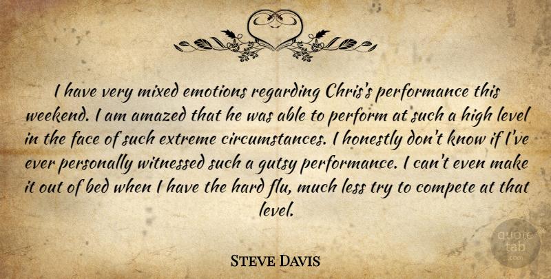 Steve Davis: I have very mixed emotions regarding Chris\'s ...