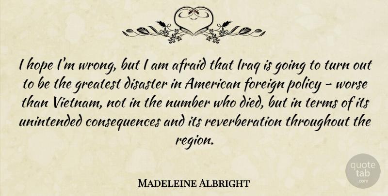 Madeleine Albright I Hope Im Wrong But I Am Afraid That Iraq Is