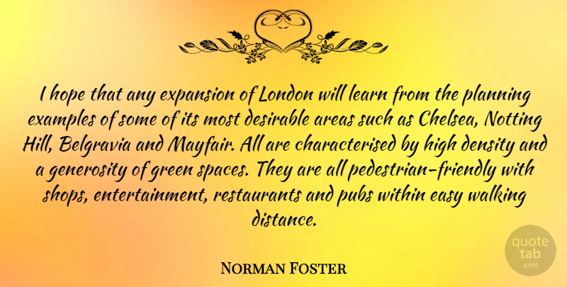 Norman Foster Quote About Distance, Space, Generosity: I Hope That Any Expansion...