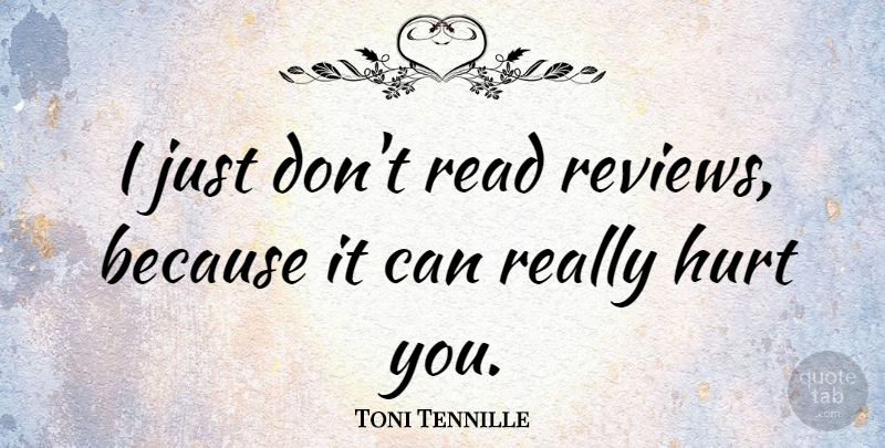 Toni Tennille Quote About undefined: I Just Dont Read Reviews...