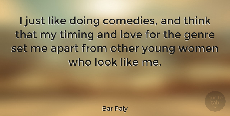 Bar Paly I Just Like Doing Comedies And Think That My Timing And