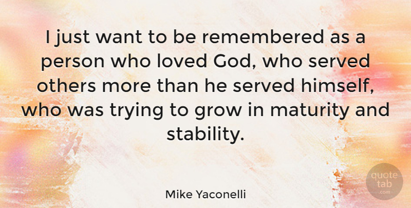 Mike Yaconelli I Just Want To Be Remembered As A Person Who Loved