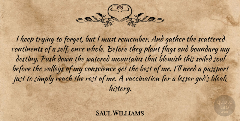 Saul Williams Quote About Destiny, Self, Soul: I Keep Trying To Forget...