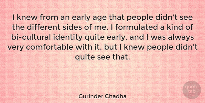 Gurinder Chadha Quote About Age, Early, Knew, People, Quite: I Knew From An Early...