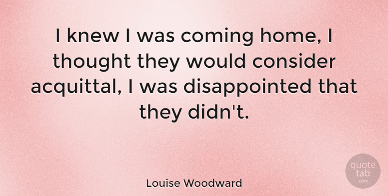 Louise Woodward I Knew I Was Coming Home I Thought They Would