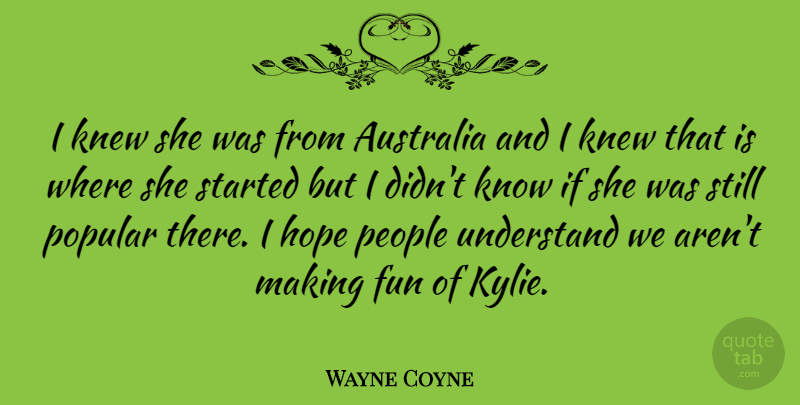 Wayne Coyne Quote About Fun, Halloween, Australia: I Knew She Was From...