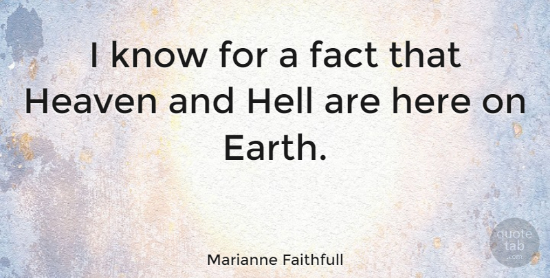 Marianne Faithfull I Know For A Fact That Heaven And Hell Are Here