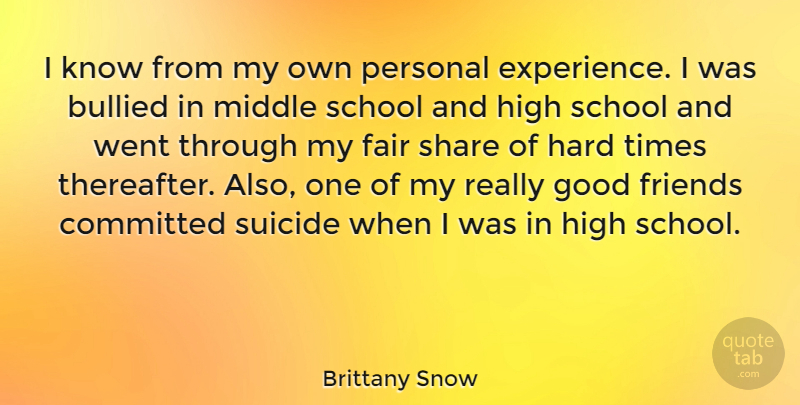 Brittany Snow Quote About Best Friend, Suicide, School: I Know From My Own...