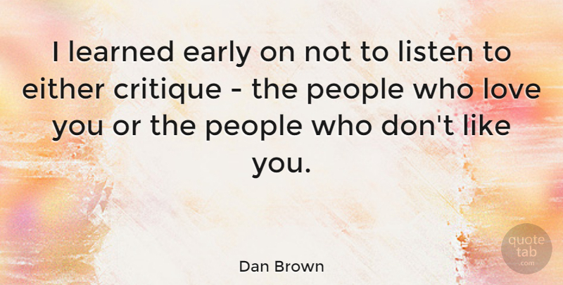 Dan Brown Quote About Love You, People, Like You: I Learned Early On Not...