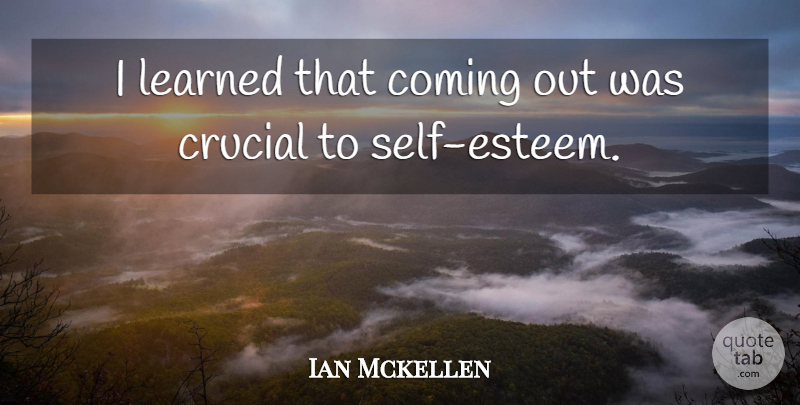 Ian Mckellen Quote About undefined: I Learned That Coming Out...