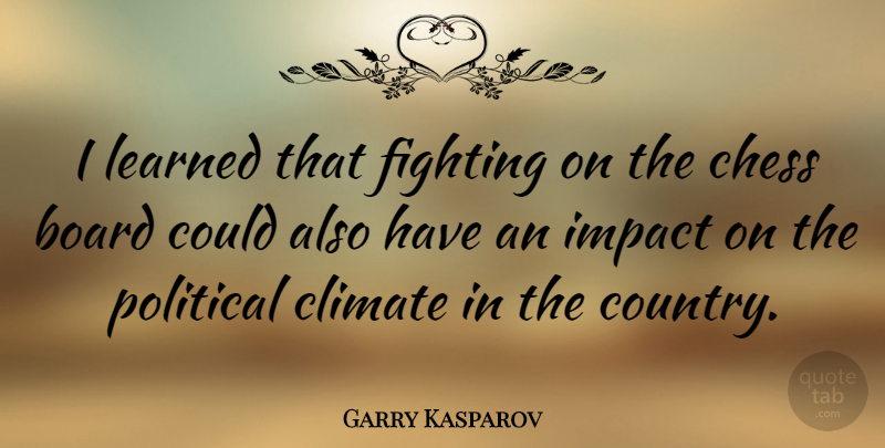 Garry Kasparov Quote About Country, Fighting, Impact: I Learned That Fighting On...