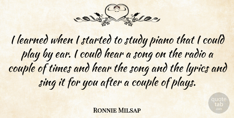 Ronnie Milsap Quote About Song, Couple, Play: I Learned When I Started...