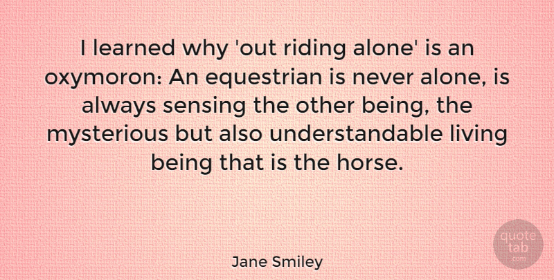 Jane Smiley I Learned Why Out Riding Alone Is An Oxymoron An