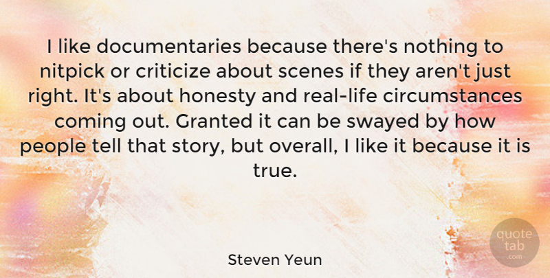 Steven Yeun Quote About Honesty, Real, People: I Like Documentaries Because Theres...
