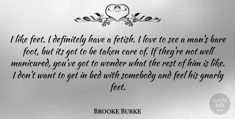 Brooke Burke I Like Feet I Definitely Have A Fetish I Love To See