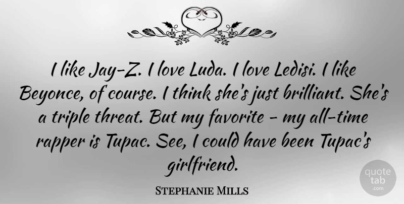 Stephanie Mills Quote About Love, Rapper, Triple: I Like Jay Z I...