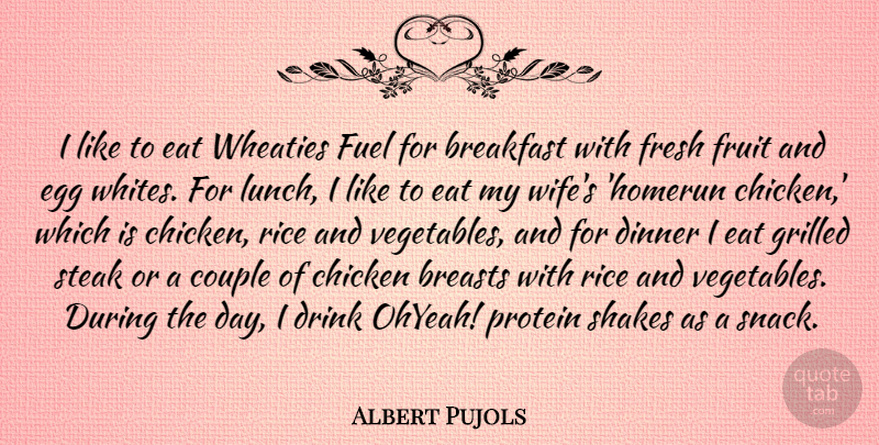 Albert Pujols: I like to eat Wheaties Fuel for breakfast with fresh  fruit... | QuoteTab