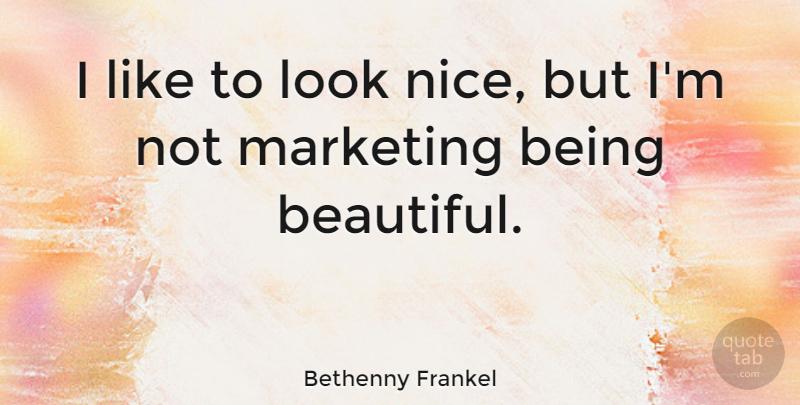 Bethenny Frankel: I like to look nice, but I\'m not marketing ...