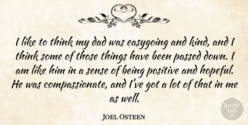 Joel Osteen Quote About Positive, Dad, Father: I Like To Think My...