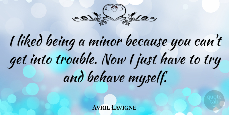 Avril Lavigne I Liked Being A Minor Because You Cant Get Into
